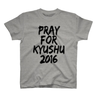 PRAY FOR KYUSHU 2016 TYPE-A T-shirts