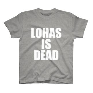 LOHASISDEADシロ抜き T-shirts