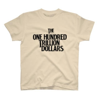 One Hundred Trillion Dollars T-shirts