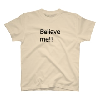 Believe me!! T-shirts