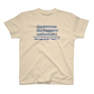 ドントセーブオンザ組み合わせ T-shirts