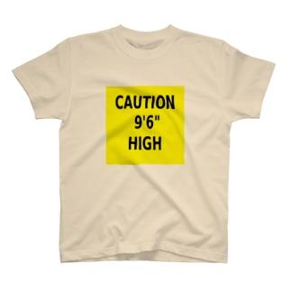 "CAUTION 9'6"" HIGH T-shirts"