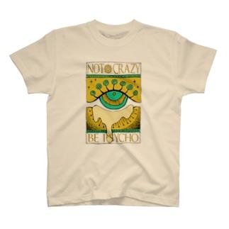 Not crazy be psycho おめめ T-shirts
