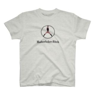 Mather Fuker Bitch T-shirts