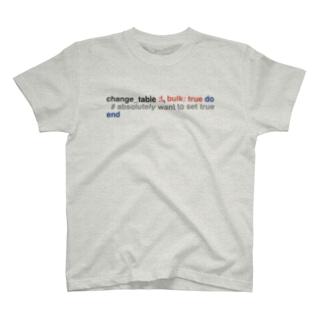 change_table には絶対に bulk: true 付けたい人 T-shirts
