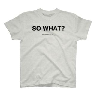 SO WHAT? STYC T-shirts