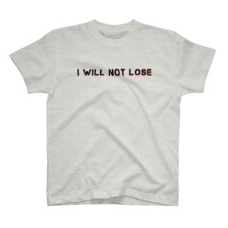 風間水産 I WILL NOT LOSE T-shirts