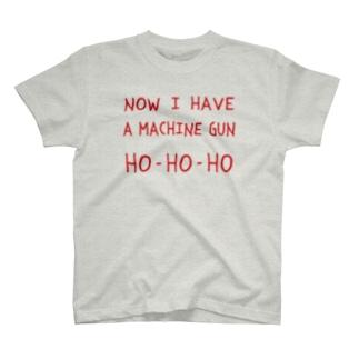 マシンガンは頂戴した HO-HO-HO(Now I have a machine gun ho-ho-ho) T-shirts
