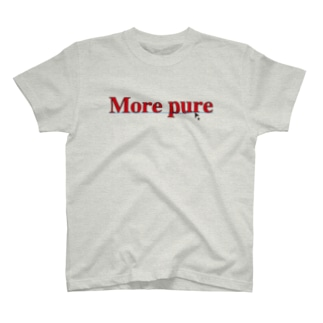 More pure T-shirts