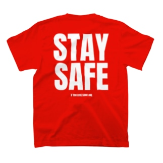 STAY SAFE IF YOU LOVE SOME ONE / ホワイトプリント バック T-Shirt