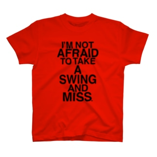 NOT AFRAID SWING AND MISS T-shirts