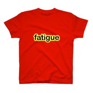 fatigue T T-shirts
