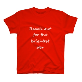 reach out for the brightest star T-shirts