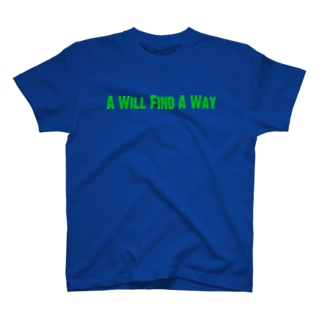 A Will Find A Way T-shirts