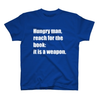 Hungry man, reach for the book T-shirts