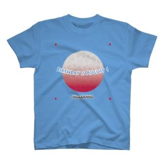 誕生日は8月1日です。 T-shirts