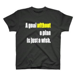 A goal without a plan is just a wish. T-shirts