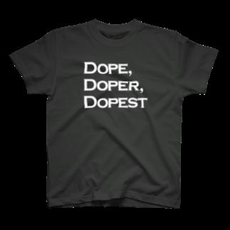 mangatronixのDope, Doper, Dopest(濃い色ボディ用)  T-shirts