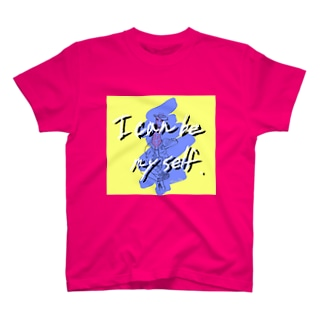 I can be myself. T-shirts