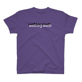 nothing much T-shirts