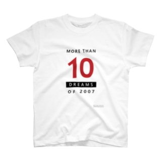 MORE THAN 10 DREAMS OF 2007 Tシャツ
