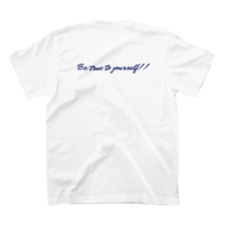 Be true to yourself!! T-shirts