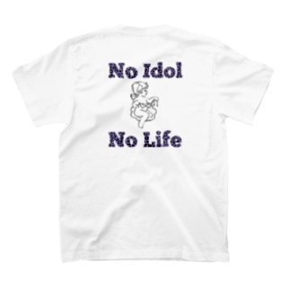 No Idol No Life T-shirts