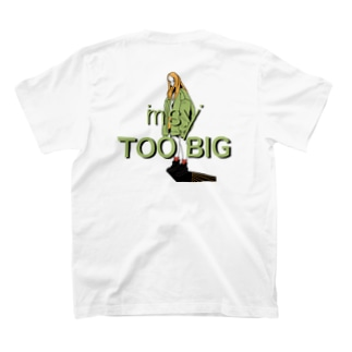TOO BIG T-shirts