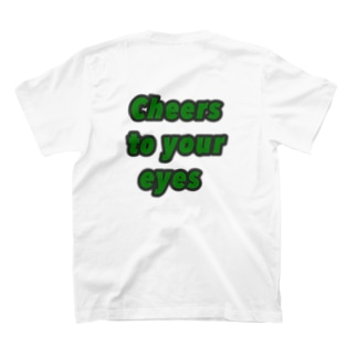 """Cheers to your eyes""ろんてぃ T-shirts"