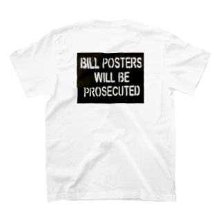 BILL POSTERS BE PROSECUTED T-shirts