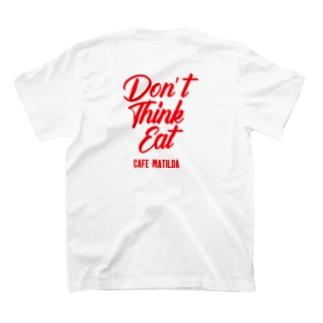 Don't think eat T-shirts