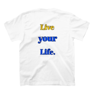 'Live your Life' T-shirts