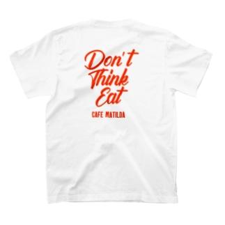 Don't think eat 2021年モデル T-shirts