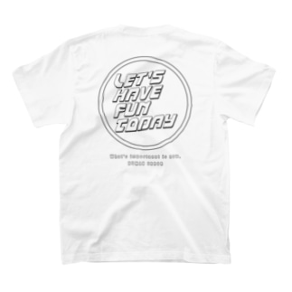 LET'S HAVE FUN TODAY T-Shirt