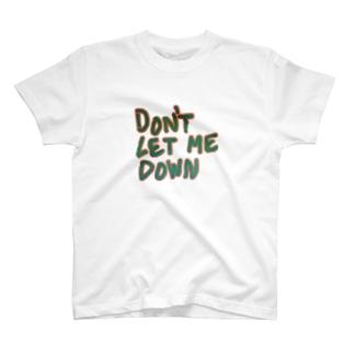 don't let me down T-shirts