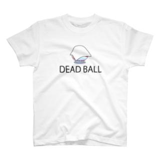 ボールがデッドボール T-shirts