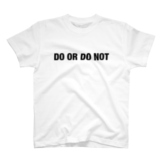 DO OR DO NOT T-shirts