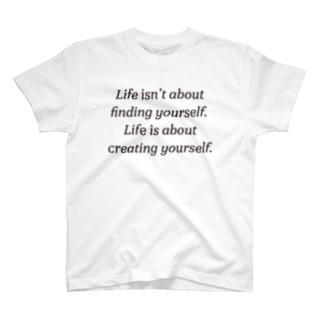 人生とは自分を見つけることではない。 T-shirts