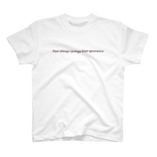 恐怖は常に無知から生じる。 T-shirts