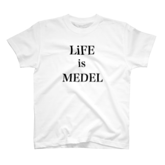 LiFE is MEDEL T-shirts