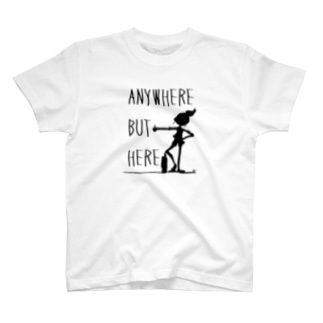 【She】ANYWHERE BUT HERE  T-shirts
