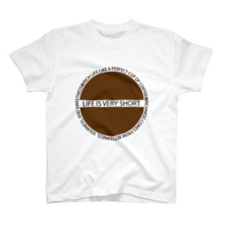 LIFE IS VERY SHORT T-shirts