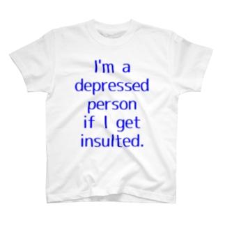 侮辱されたら私は憂鬱です。 T-shirts