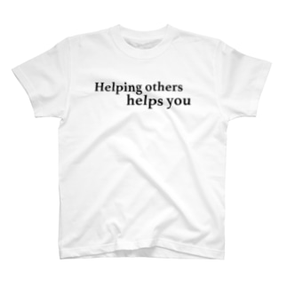 Helping others helps you. T-shirts