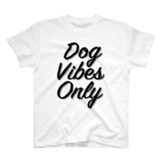 DOG VIBES ONLY Tシャツ T-shirts