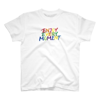 ENJOY EVERY MOMENT T-shirts