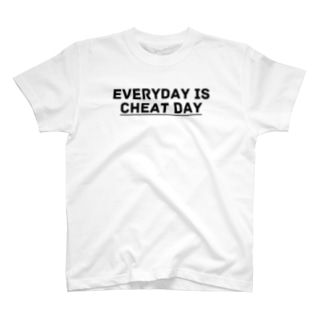 EVERYDAY IS CHEAT DAY T-shirts