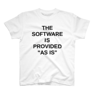 """THE SOFTWARE IS PROVIDED """"AS IS"""" T-shirts"""