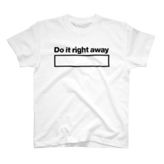 ゾエコレクションの  (黒文字)さっさとやってしまえ!Do it right away T-shirts