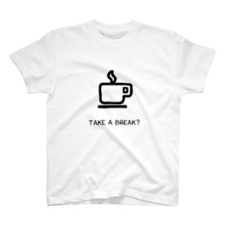 TAKE A BREAK? T-shirts